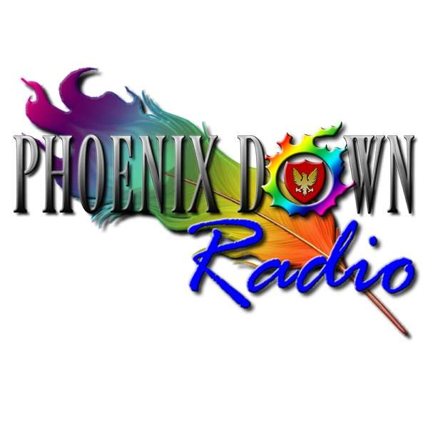 Phoenix Down Radio – Not Just Another Final Fantasy Podcast