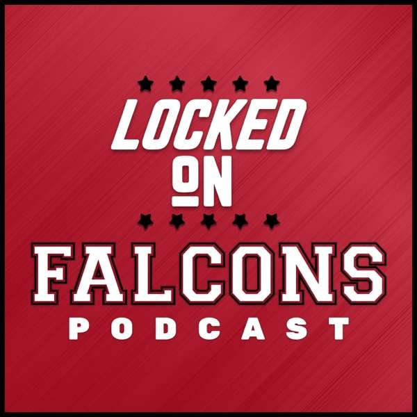 Locked On Falcons – Daily Podcast On The Atlanta Falcons