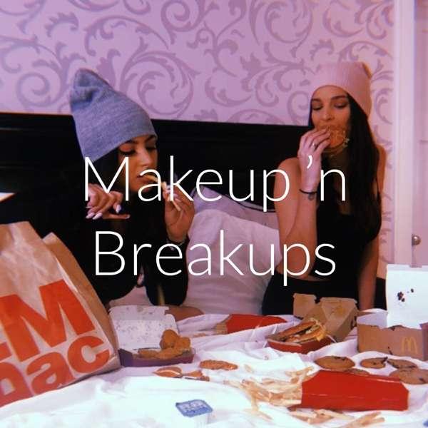 Makeup 'n Breakups