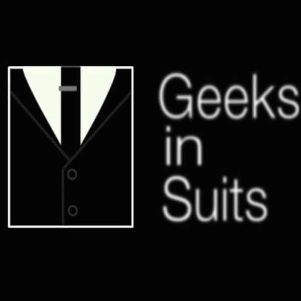 Geeks In Suits Podcast