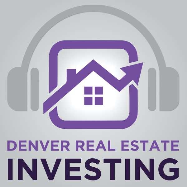 Denver Real Estate Investing Podcast