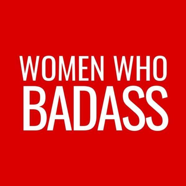 Women Who Badass Radio