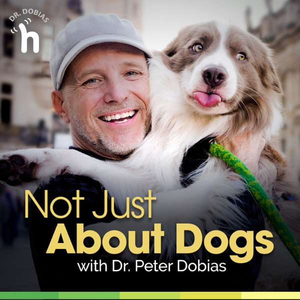 Not Just About Dogs with Dr. Peter Dobias