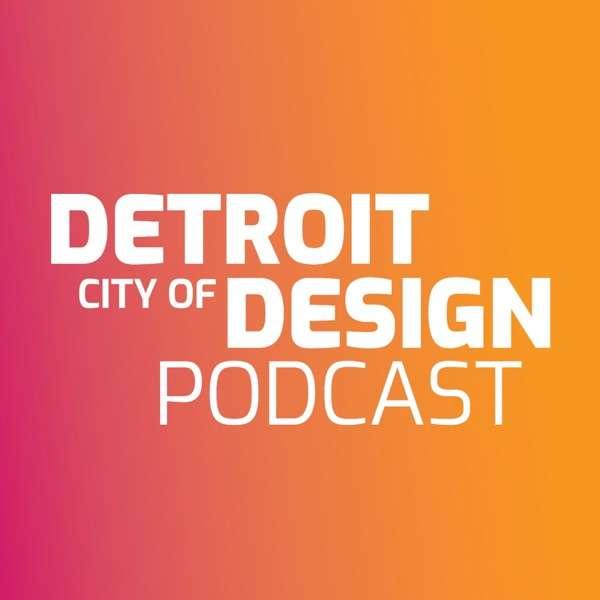 Detroit City of Design Podcast
