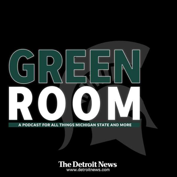 Green Room – A Michigan State Spartans sports podcast by The Detroit News