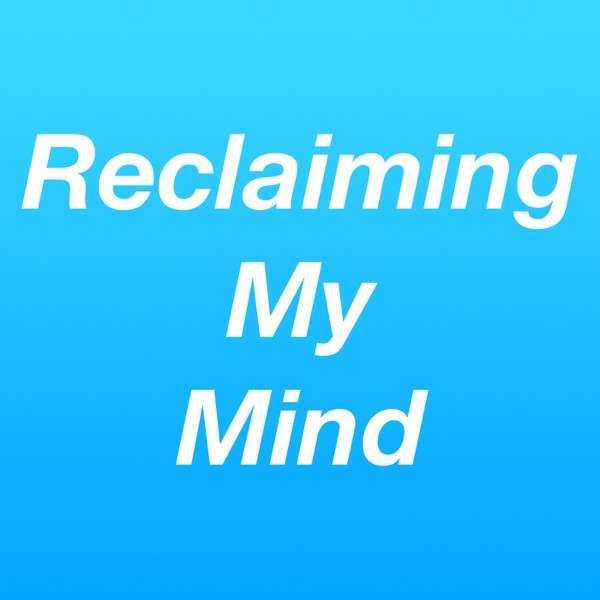 Reclaiming My Mind