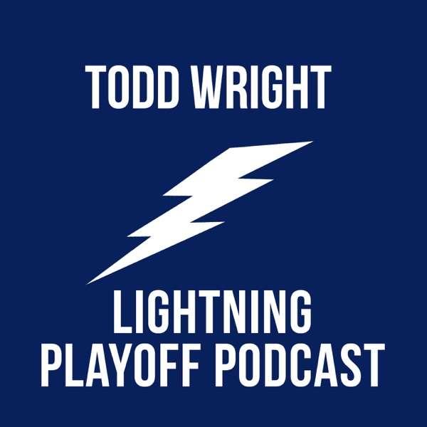 Todd Wright Lightning Playoff Podcast – TAMPA WIN CUP- Via JoeBucsFan.com