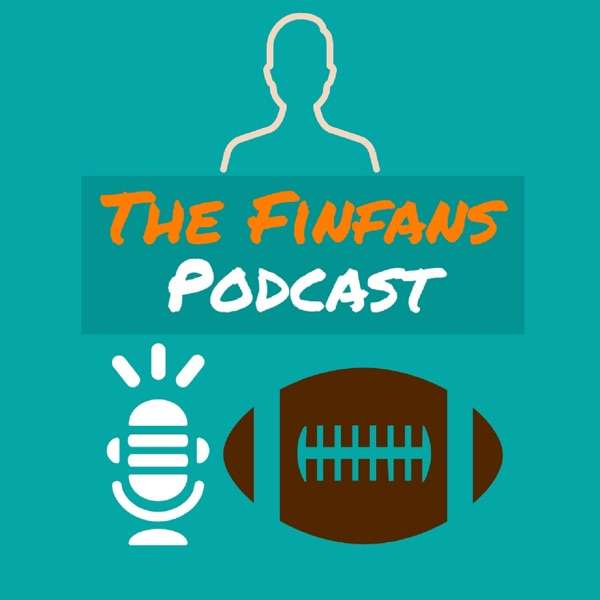 Finfans Podcast – Miami Dolphins