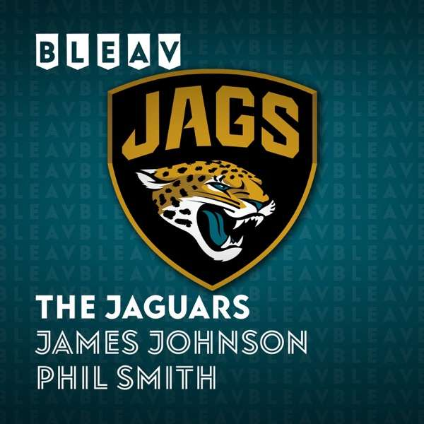 Bleav in The Jacksonville Jaguars with James Johnson & Phil Smith