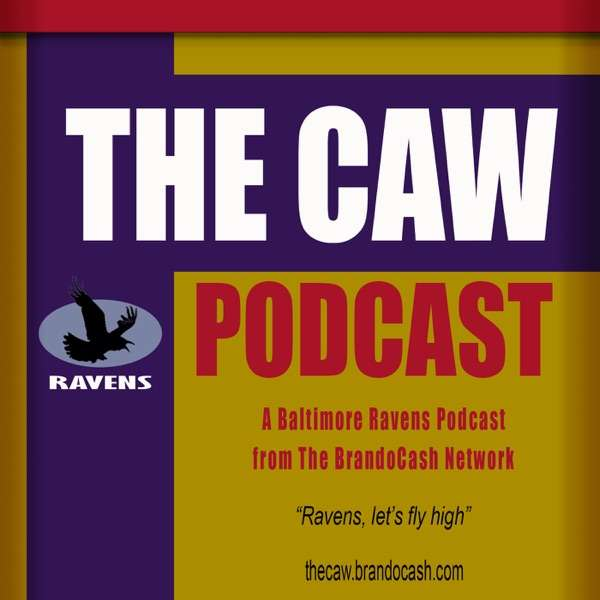 The CAW: A Baltimore Ravens Podcast