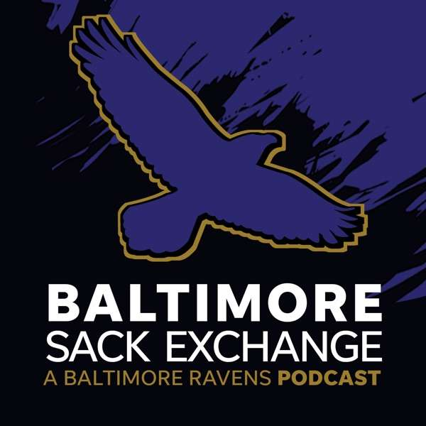 Baltimore Sack Exchange: A Baltimore Ravens podcast