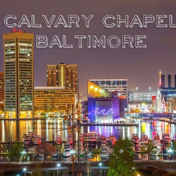 The Calvary Chapel Baltimore Sermon Podcast
