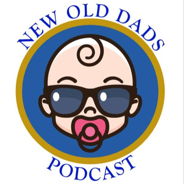 New Old Dads Podcast