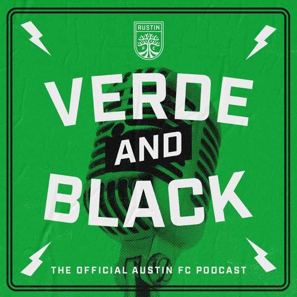 VERDE & BLACK… The Official Austin FC Podcast