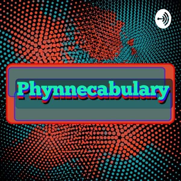Phynnecabulary