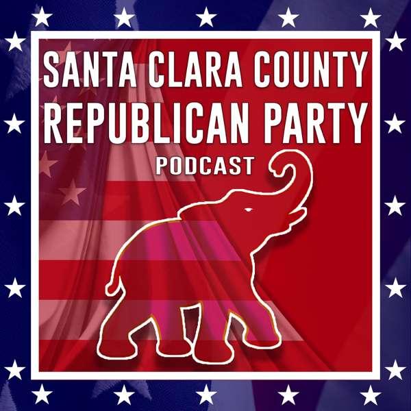 Santa Clara County Republican Party Podcast