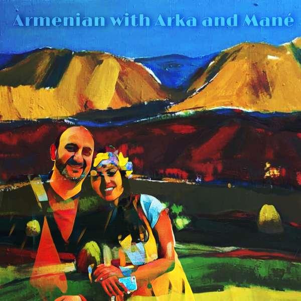 Armenian with Arka and Mané