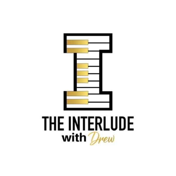 The Interlude w/ Drew