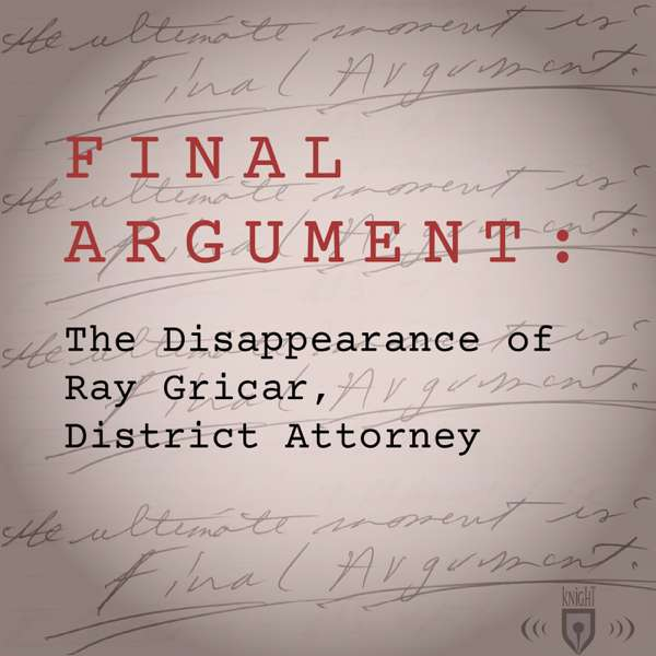 Final Argument: The Disappearance of Ray Gricar, District Attorney – Knight Endeavor