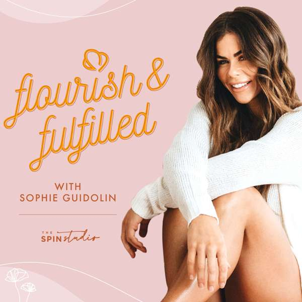 Flourish & Fulfilled with Sophie Guidolin – The Spin Studio