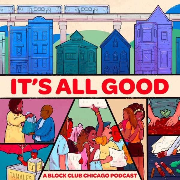It's All Good – A Block Club Chicago Podcast