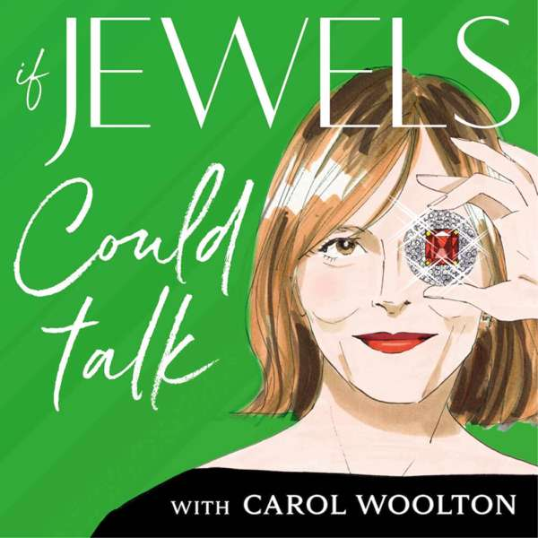 If Jewels Could Talk with Carol Woolton