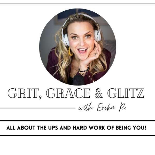 Grit, Grace & Glitz