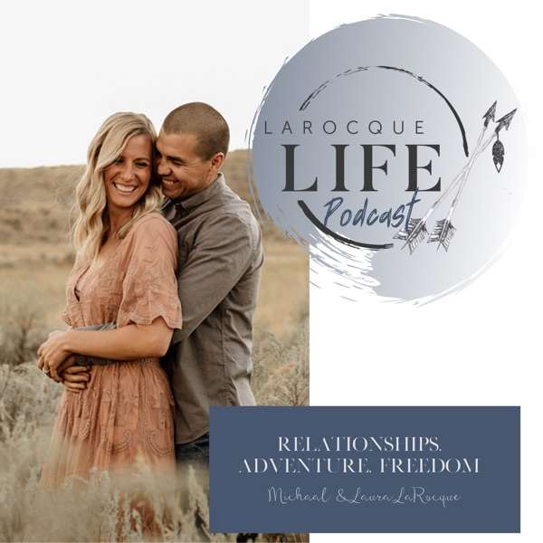 LaRocque Life Podcast