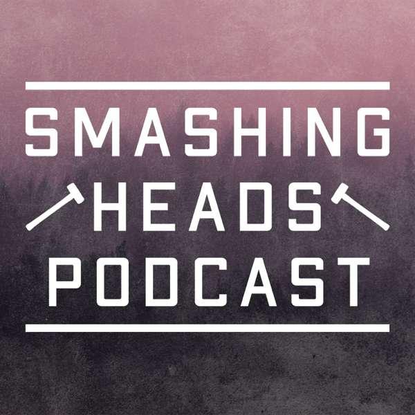Smashing Heads Podcast