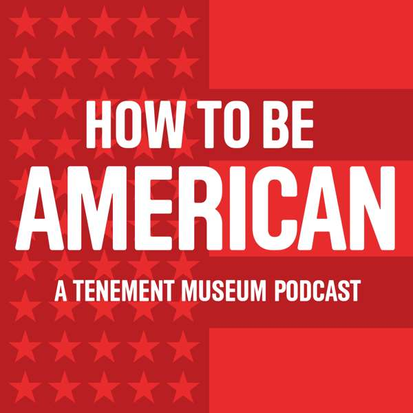 How To Be American: The History of Immigration and Migration