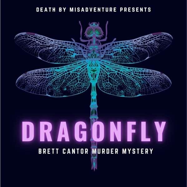DRAGONFLY: Brett Cantor Murder Mystery