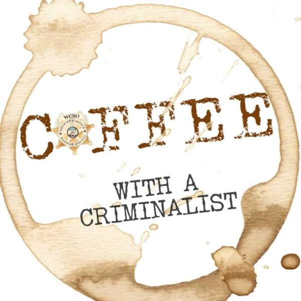 Coffee With a Criminalist