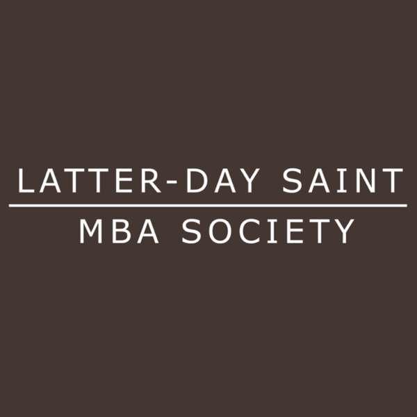 Latter-day Saint MBA Podcast