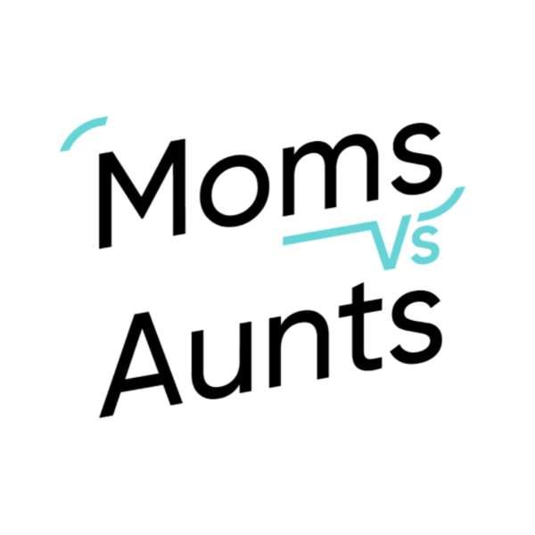Moms vs. Aunts