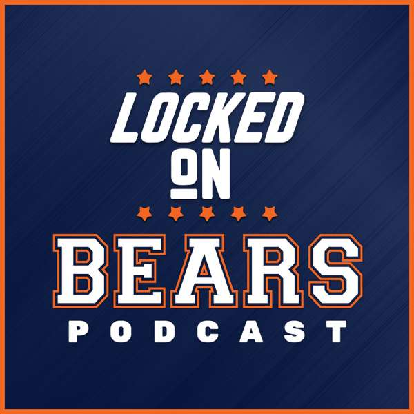 Locked On Bears – Daily Podcast On The Chicago Bears