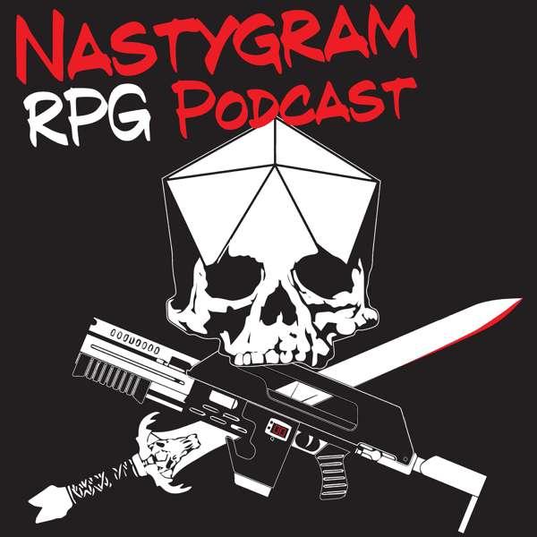 Nastygram: An RPG Podcast