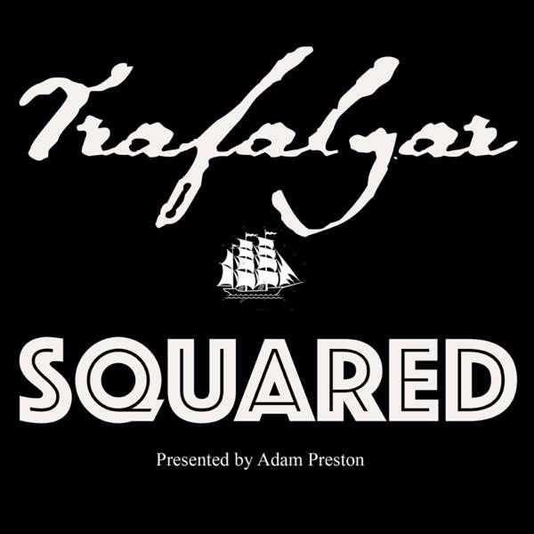 Trafalgar Squared