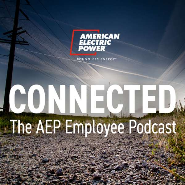 Connected: The AEP Employee Podcast
