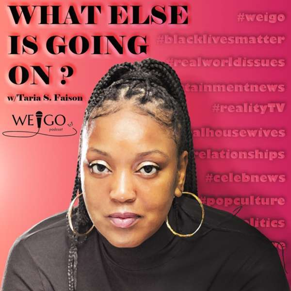 What Else Is Going On? With Taria S. Faison