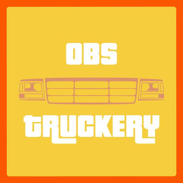 The OBS Truckery Podcast