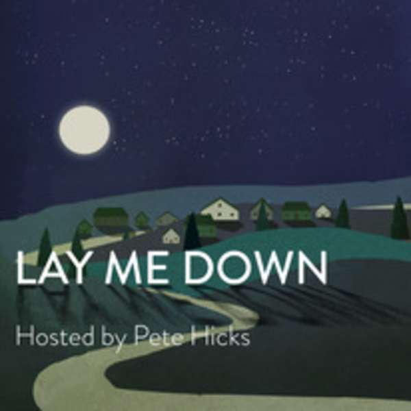 Lay Me Down Podcast