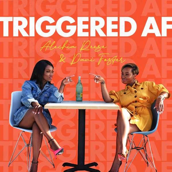 Triggered AF Podcast