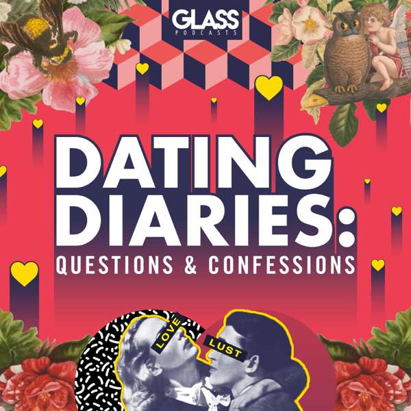Dating Diaries: Questions and Confessions