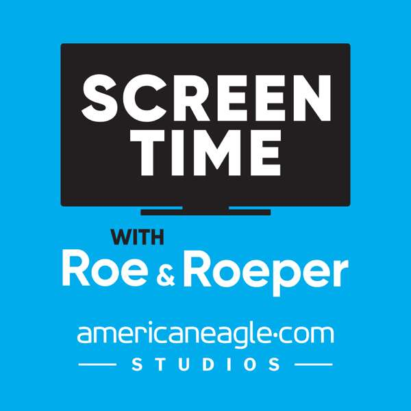 Screen Time with Roe & Roeper