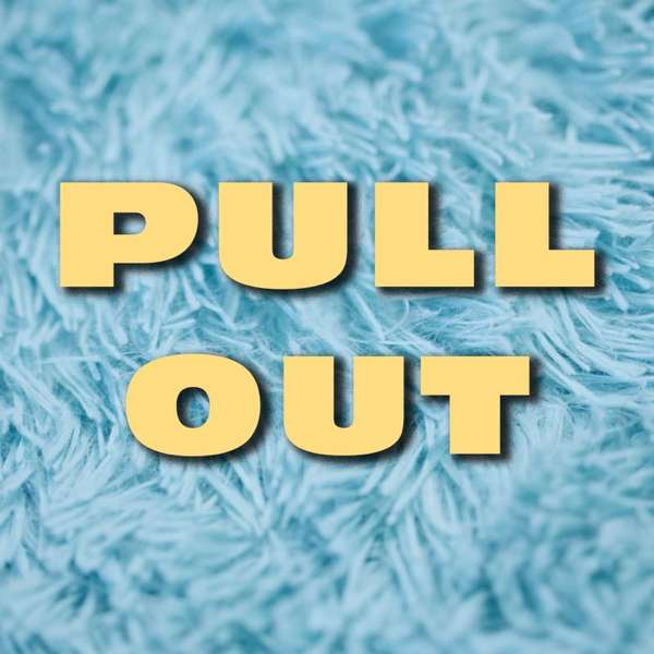 Pullout Podcast