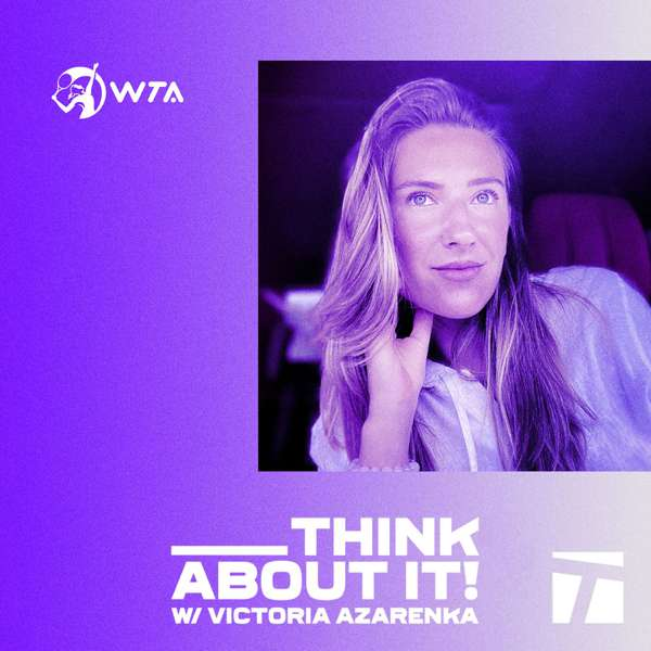 Think About It with Victoria Azarenka