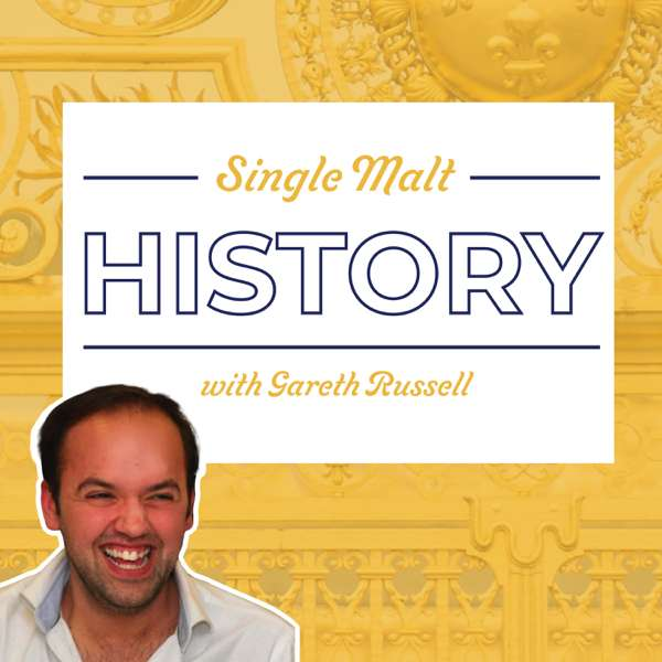 Single Malt History with Gareth Russell