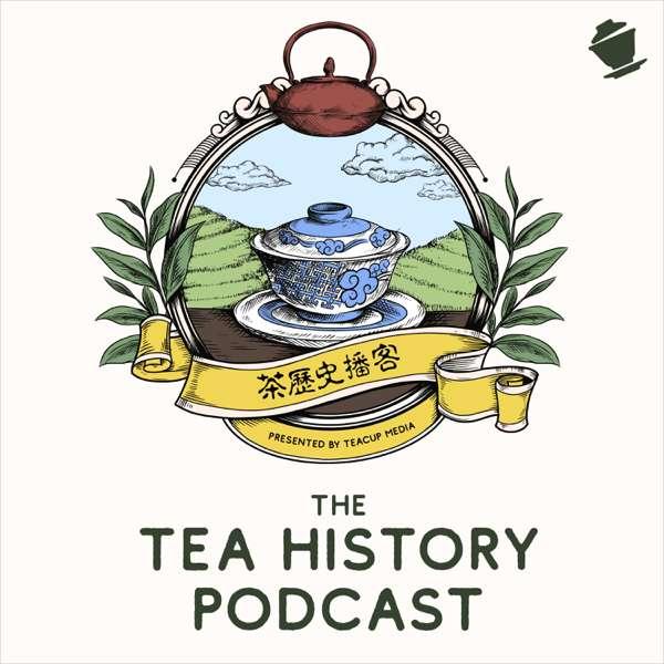 The Tea History Podcast