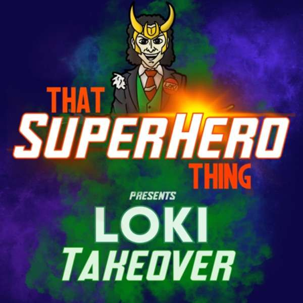 That Superhero Thing Podcast – What If…?, Hawkeye, Shang-Chi and all Marvel & DC