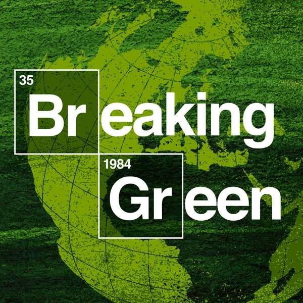 Breaking Green